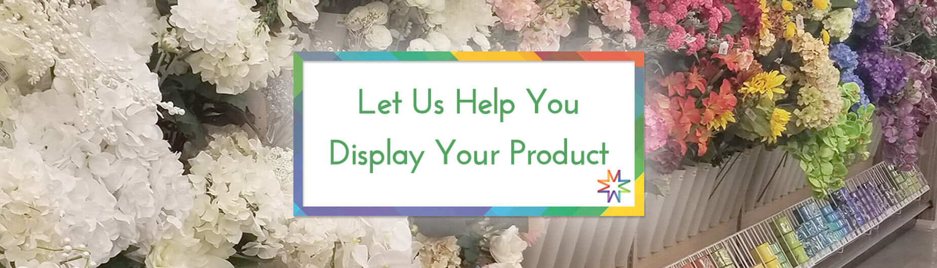 Let us help you display your retail product